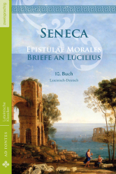 Seneca - Wege zum gücklichen Leben (Moralische Briefe an Lucilius)