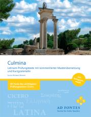 CULMINA - Latinum-Prüfungstexte mit kommentierter Musterübersetzung und Kurzgrammatik
